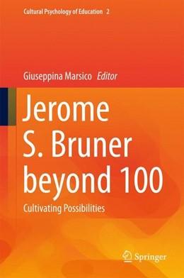 Abbildung von Marsico   Jerome S. Bruner beyond 100   1st ed. 2015   2015   Cultivating Possibilities