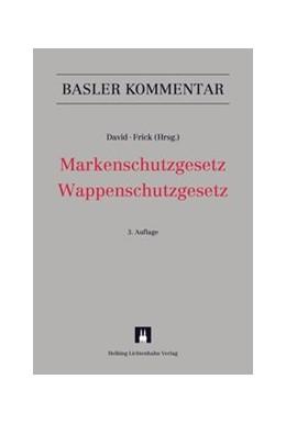 Abbildung von David / Frick | Markenschutzgesetz, Wappenschutzgesetz: MSchG/WSchG | 3. Auflage | 2017 | beck-shop.de