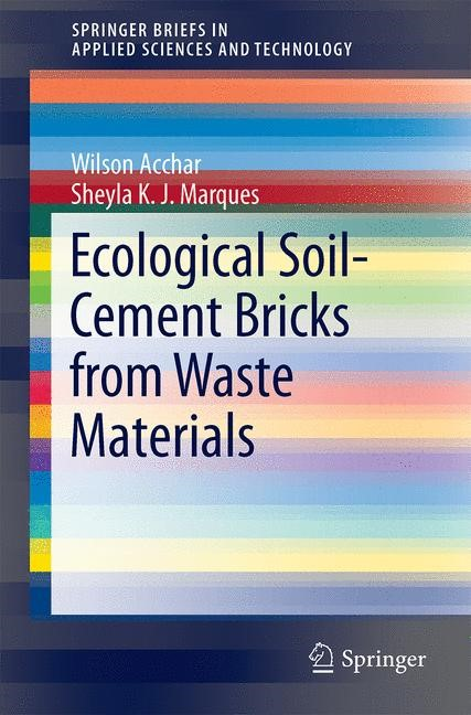 Ecological Soil-Cement Bricks from Waste Materials | Acchar / Marques | 1st ed. 2016, 2016 | Buch (Cover)
