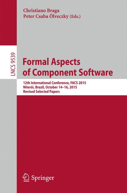 Formal Aspects of Component Software | Braga / Ölveczky | 1st ed. 2016, 2016 | Buch (Cover)