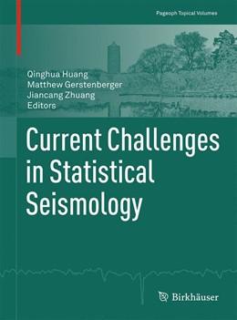 Abbildung von Huang / Gerstenberger / Zhuang | Current Challenges in Statistical Seismology | 1st ed. 2016 | 2016