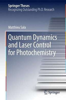 Abbildung von Sala | Quantum Dynamics and Laser Control for Photochemistry | 1st ed. 2016 | 2016