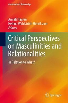 Abbildung von Häyrén / Wahlström Henriksson | Critical Perspectives on Masculinities and Relationalities | 1. Auflage | 2016 | beck-shop.de