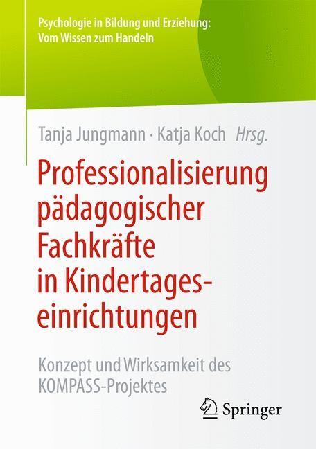 Professionalisierung pädagogischer Fachkräfte in Kindertageseinrichtungen   Jungmann / Koch, 2016   Buch (Cover)