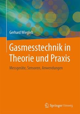 Abbildung von Wiegleb | Gasmesstechnik in Theorie und Praxis | 2016 | Messgeräte, Sensoren, Anwendun...
