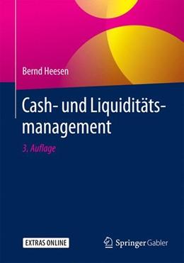 Abbildung von Heesen | Cash- und Liquiditätsmanagement | 3. Auflage | 2016 | beck-shop.de