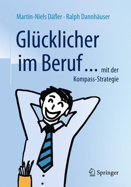 Glücklicher im Beruf ...   Däfler / Dannhäuser, 2016   Buch (Cover)