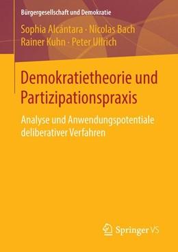 Abbildung von Alcántara / Bach / Kuhn | Demokratietheorie und Partizipationspraxis | 2015 | Analyse und Anwendungspotentia...