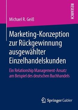 Abbildung von R. Geiß | Marketing-Konzeption zur Rückgewinnung ausgewählter Einzelhandelskunden | 2015 | Ein Relationship Management-An...