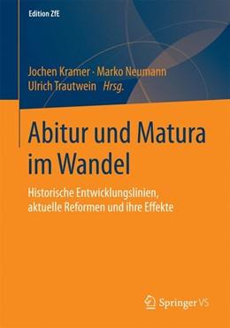 Abbildung von Kramer / Neumann / Trautwein | Abitur und Matura im Wandel | 2016 | Historische Entwicklungslinien... | 2