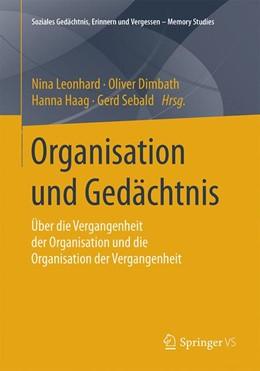 Abbildung von Dimbath / Leonhard / Sebald / Haag | Organisation und Gedächtnis | 2016 | Über die Vergangenheit der Org...