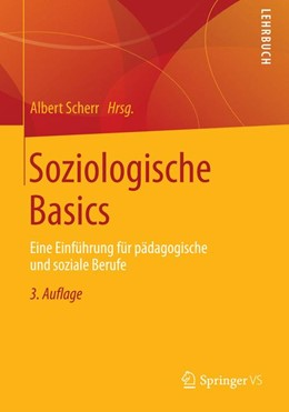 Abbildung von Scherr | Soziologische Basics | 3., erw. u. akt. Aufl. 2016 | 2016 | Eine Einführung für pädagogisc...