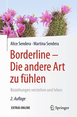 Abbildung von Sendera | Borderline - Die andere Art zu fühlen | 2. Auflage | 2016 | beck-shop.de