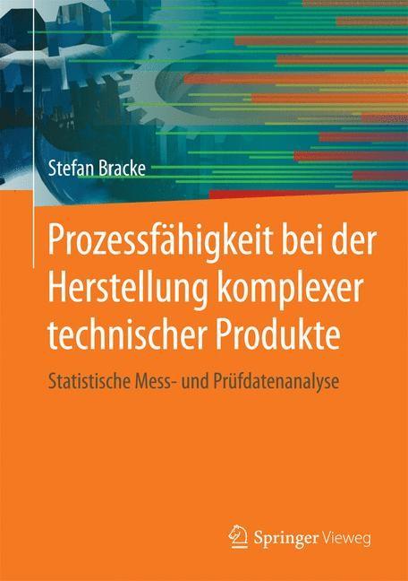 Prozessfähigkeit bei der Herstellung komplexer technischer Produkte | Bracke, 2016 | Buch (Cover)