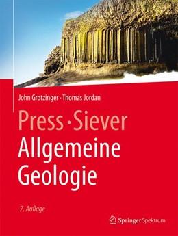 Abbildung von Press / Siever | Allgemeine Geologie | 7., neu bearbeitete und aktualisierte Auflage | 2016