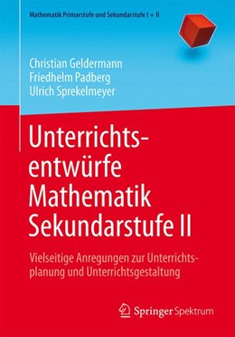 Abbildung von Geldermann / Padberg | Unterrichtsentwürfe Mathematik Sekundarstufe II | 1. Auflage | 2016 | beck-shop.de