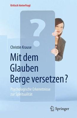 Abbildung von Krause | Mit dem Glauben Berge versetzen? | 2015 | Psychologische Erkenntnisse zu...