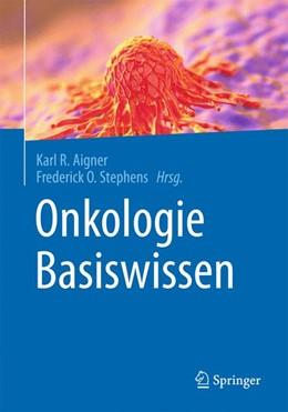 Abbildung von Aigner / Stephens (Hrsg.) | Onkologie Basiswissen | 2016