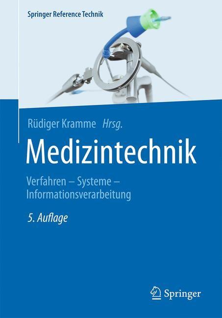 Abbildung von Kramme (Hrsg.) | Medizintechnik | 5., vollständig überarbeitete und erweiterte Auflage | 2017