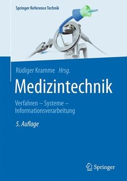 Abbildung von Kramme (Hrsg.) | Medizintechnik | 5., vollständig überarbeitete und erweiterte Auflage | 2017 | Verfahren - Systeme - Informat...