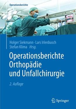 Abbildung von Siekmann / Irlenbusch   Operationsberichte Orthopädie und Unfallchirurgie   2. Auflage   2016   beck-shop.de