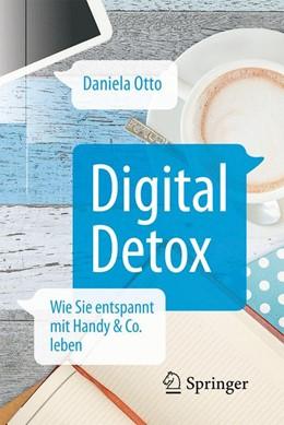Abbildung von Otto | Digital Detox | 1. Auflage | 2016 | beck-shop.de