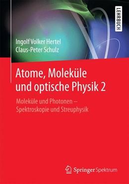 Abbildung von Hertel / Schulz | Atome, Moleküle und optische Physik 2 | 1. Auflage | 2016 | beck-shop.de