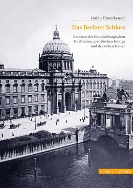 Abbildung von Hinterkeuser | Das Berliner Schloss | 2020 | Residenz der brandenburgischen... | 286
