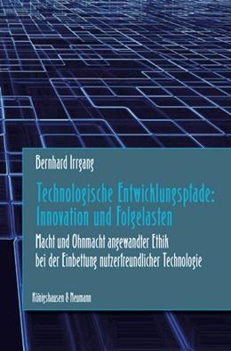 Abbildung von Irrgang   Technologische Entwicklungspfade: Innovation und Folgelasten   1. Auflage   2016   beck-shop.de