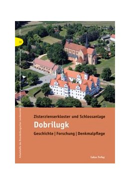 Abbildung von Drachenberg | Zisterzienserkloster und Schlossanlage Dobrilugk | 2016 | Geschichte | Forschung | Denkm... | 35