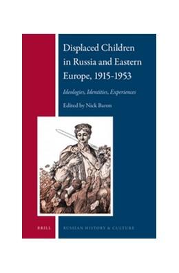 Abbildung von Baron | Displaced Children in Russia and Eastern Europe, 1915-1953 | 2017 | Ideologies, Identities, Experi... | 15