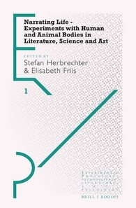 Abbildung von Narrating Life – Experiments with Human and Animal Bodies in Literature, Science and Art | 2016