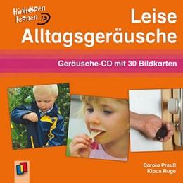 Abbildung von Preuß / Ruge | Leise Alltagsgeräusche | 2009 | Hinhören lernen. Geräusche-CD ...