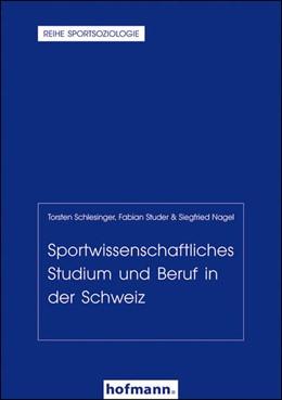 Abbildung von Schlesinger / Studer / Nagel   Sportwissenschaftliches Studium und Beruf in der Schweiz   2016