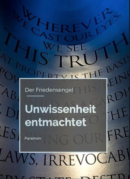Unwissenheit entmachtet   Der Friedensengel, 2016   Buch (Cover)
