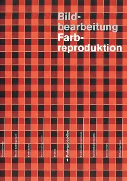 Abbildung von Maurer   Bildbearbeitung: Farbreproduktion   5., aktualisierte und vollständig überarbeitete Auflage   2013