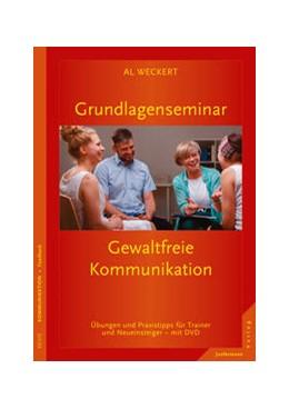 Abbildung von Weckert | Grundlagenseminar Gewaltfreie Kommunikation | 2016 | Übungen und Praxistipps für Tr...