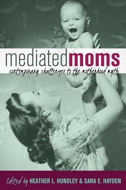 Abbildung von Hundley / Hayden | Mediated Moms | 2. Auflage | 2015 | beck-shop.de