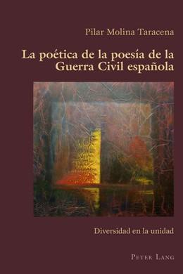 Abbildung von Molina Taracena | La poética de la poesía de la Guerra Civil española | 2015 | Diversidad en la unidad | 73