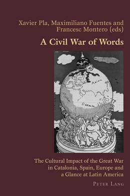 Abbildung von Pla / Fuentes / Montero   A Civil War of Words   2015   The Cultural Impact of the Gre...   72