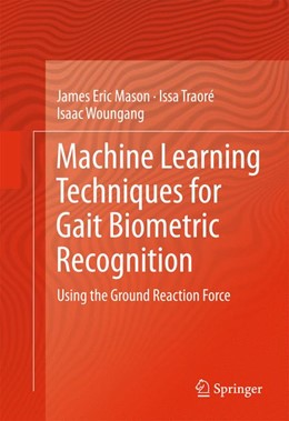 Abbildung von Mason / Traoré / Woungang | Machine Learning Techniques for Gait Biometric Recognition | 1st ed. 2016 | 2016 | Using the Ground Reaction Forc...