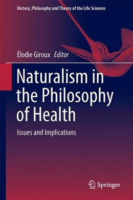 Abbildung von Giroux | Naturalism in the Philosophy of Health | 1st ed. 2016 | 2016 | Issues and Implications | 17