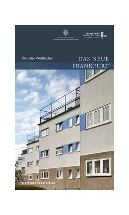Abbildung von Welzbacher | Das Neue Frankfurt | 2. Auflage | 2016 | beck-shop.de