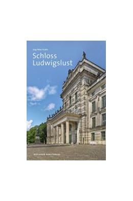 Abbildung von Krohn | Schloss Ludwigslust | 1. Auflage | 2016 | beck-shop.de
