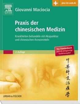 Abbildung von Maciocia | Praxis der chinesischen Medizin | 2. Auflage | 2016 | beck-shop.de