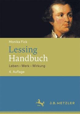 Abbildung von Fick   Lessing-Handbuch   4. Auflage   2016   Leben – Werk – Wirkung