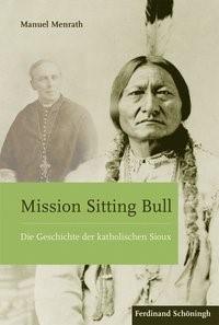 Abbildung von Menrath | Mission Sitting Bull | 1. Auflage 2016 | 2016