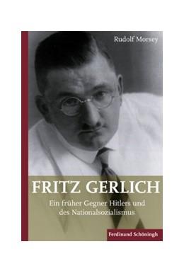 Abbildung von Morsey | Fritz Gerlich (1883-1934) | 1. Auflage 2016 | 2016 | Ein früher Gegner Hitlers und ...