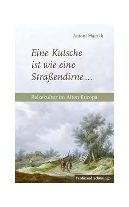 Abbildung von Maczak / Kakolewski   Eine Kutsche ist wie eine Straßendirne ...   1. Auflage   2017   beck-shop.de