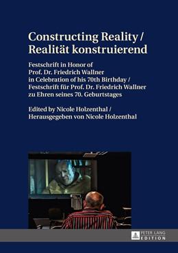 Abbildung von Holzenthal | Constructing Reality / Realität konstruierend | 2015 | Festschrift in Honor of Prof. ...